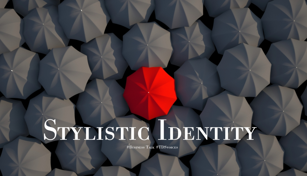 Stylistic identity #Business Talk #TDSvoices
