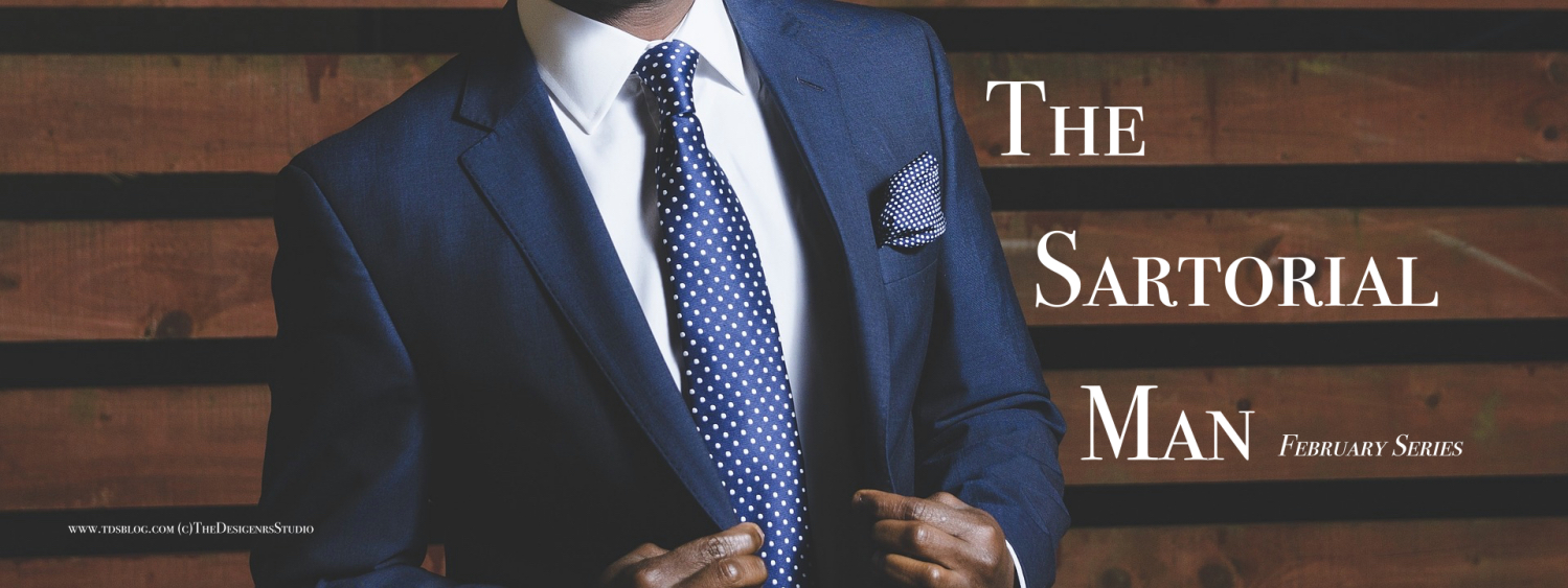 The Sartorial Man February Series with The Designers Studio