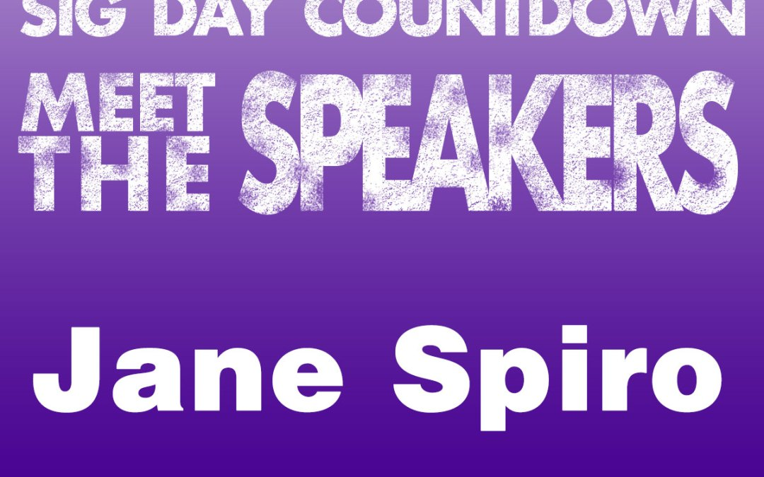 Our SIG Day speakers – Jane Spiro