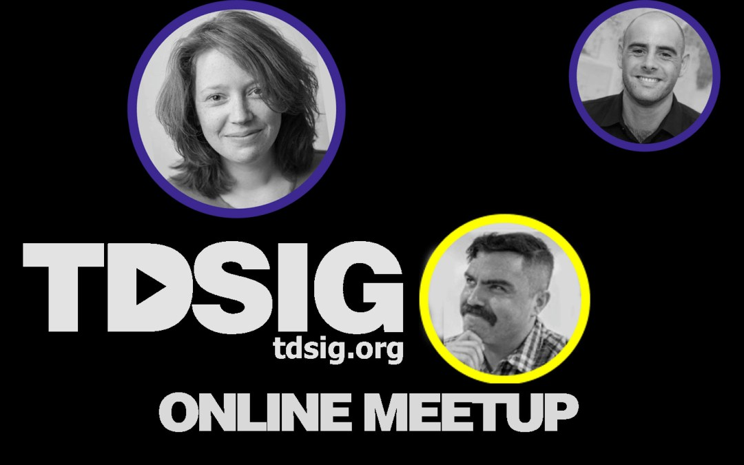 Don't miss the first TDSIG online meet-up!