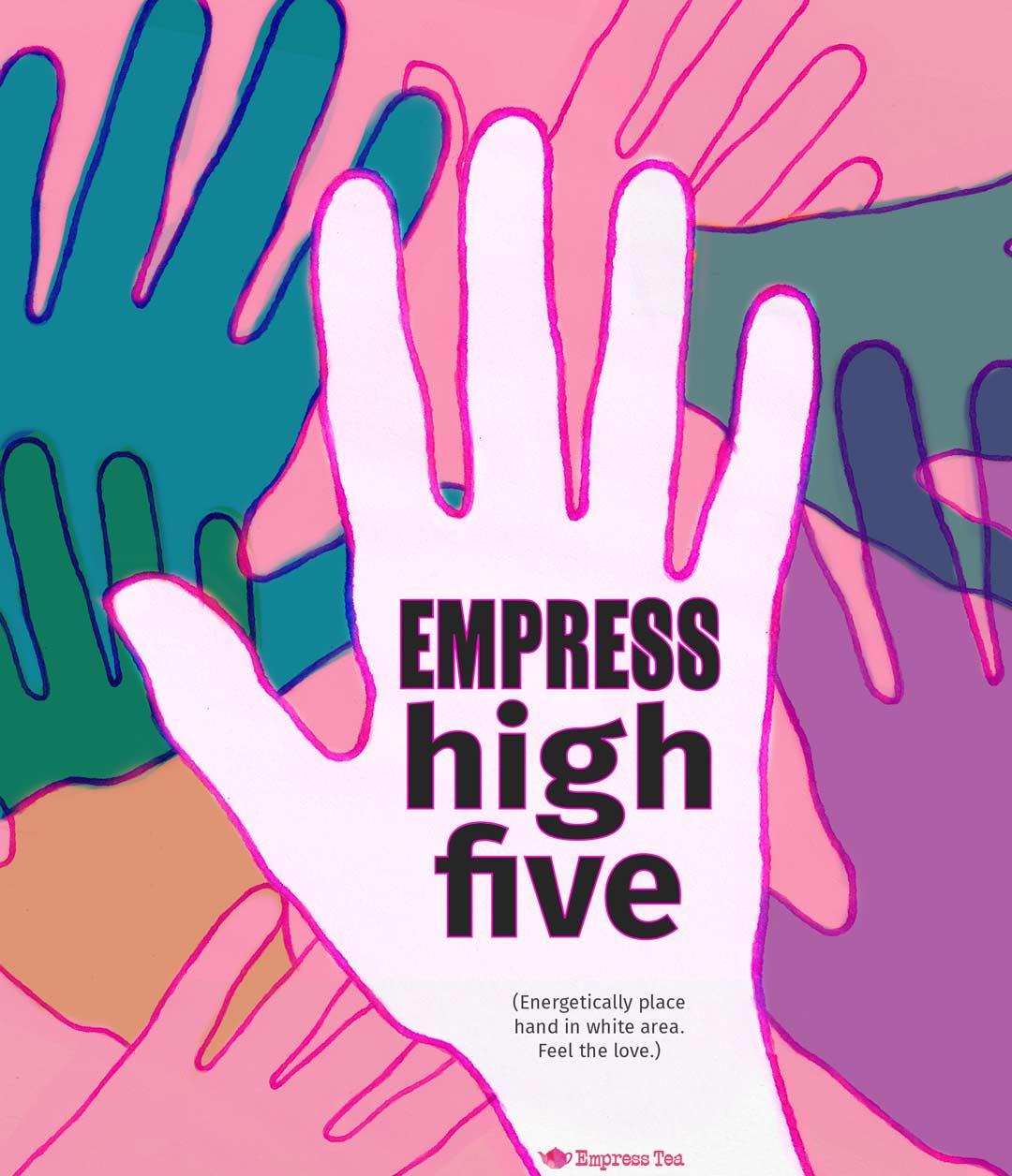 Empress Tea, high five, empress high five, 5th anniversary, hands