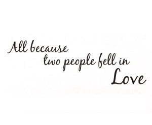 Wall-Decal-Sticker-Quote-All-Because-Two-People-Fell-in-Love-Marriage-Family