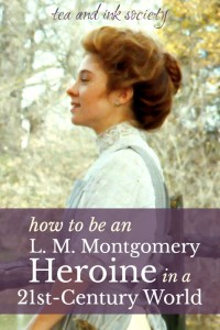 Are L. M. Montgomery's heroines your kindred spirits? Here's what every woman today--who's old-fashioned at heart--can do to be more like them. Because if you love Anne and Emily and Rilla and Pat, you're in good company here. #lmmontgomery #anneofgreengables #literarywoman