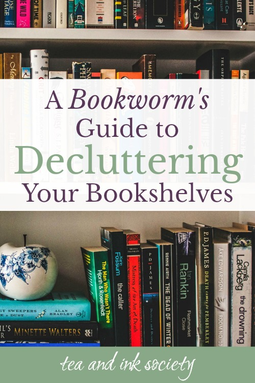 A Bookworm's Guide to Decluttering Your Bookshelves (and why you would even consider such a thing)