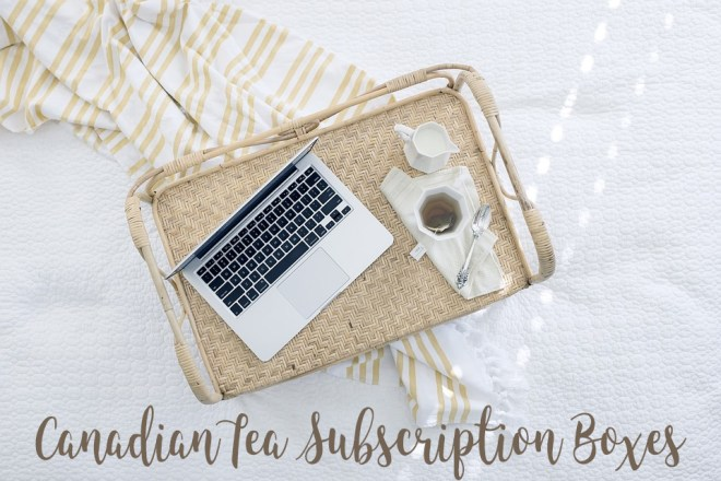 Canadian Tea Subscription Boxes and Samplers