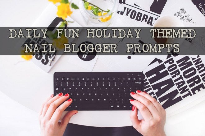 daily fun holiday themed nail art prompts for nail bloggers
