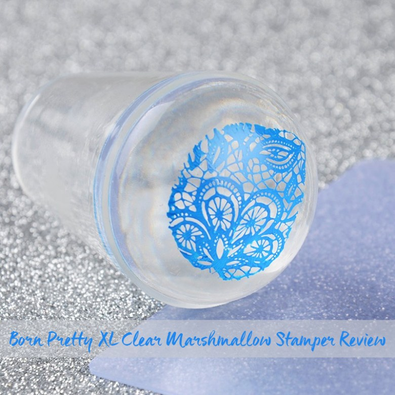 Born Pretty XL Clear Silicone Marshmallow Stamper - Stamping review