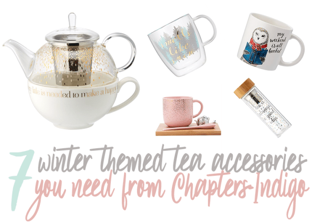 7 winter holiday tea accessories you need from Chapters-Indigo - 2017 Gift Guide