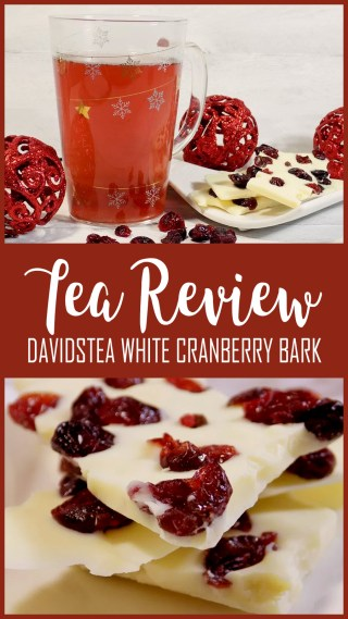 DAVIDsTEA White Cranberry Bark Tea Review and White Chocolate Cranberry Bark Recipe