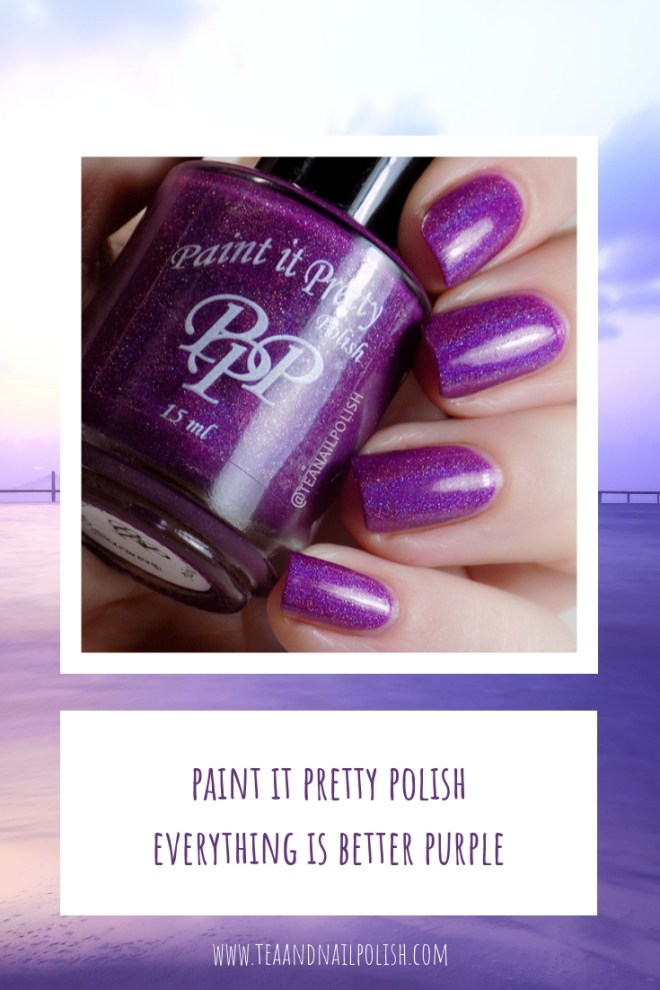 Paint it Pretty Polish Everything Is Better Purple Holo Polish Swatches Review PIN