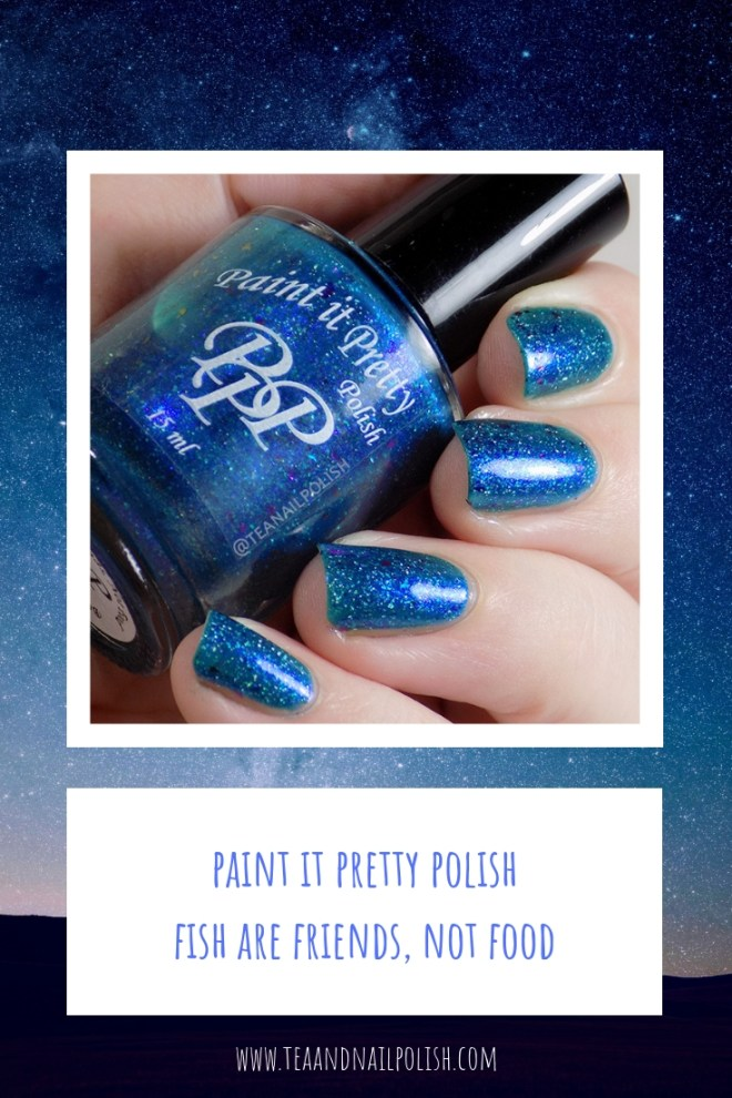 Paint it Pretty Polish Fish are Friends Not Food Swatches Review - Polish Pickup October 2018 PIN