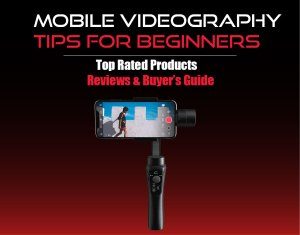 Mobile Videography Tips