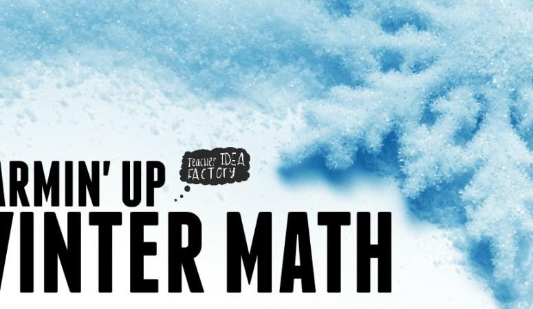 WARMIN' UP WINTER MATH