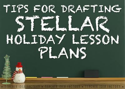 TIPS FOR DRAFTING STELLER HOLIDAY LESSON PLANS