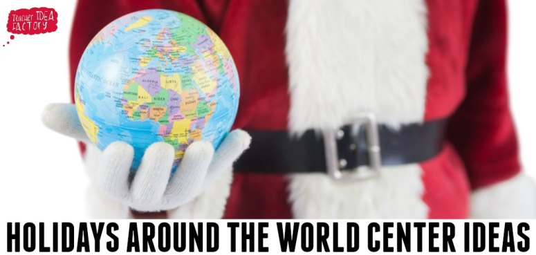 HOLIDAYS AROUND THE WORLD CENTER IDEAS & MORE