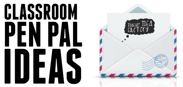 CLASSROOM PEN PAL IDEAS