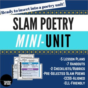 One Week Slam Poetry Mini-Unit--designed to be stand-alone OR inserted into your current poetry unit. Perfect to add interest, energy, and meaning into your students' poetry experience.
