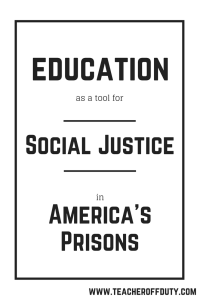 Why supporting prison education is critical for social justice, and what you can do to help.