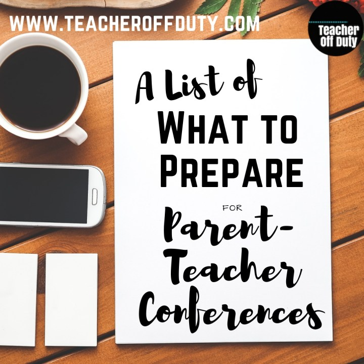 A List of What to Prepare for Parent-Teacher Conferences
