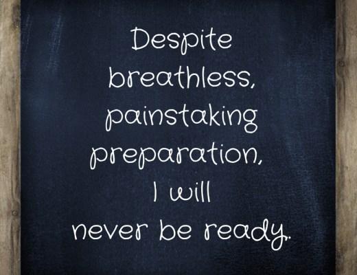 Despite Breathless Preparation,I