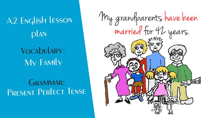 English Lesson Plan for ESL teachers A2 - Present Perfect Tense - My family
