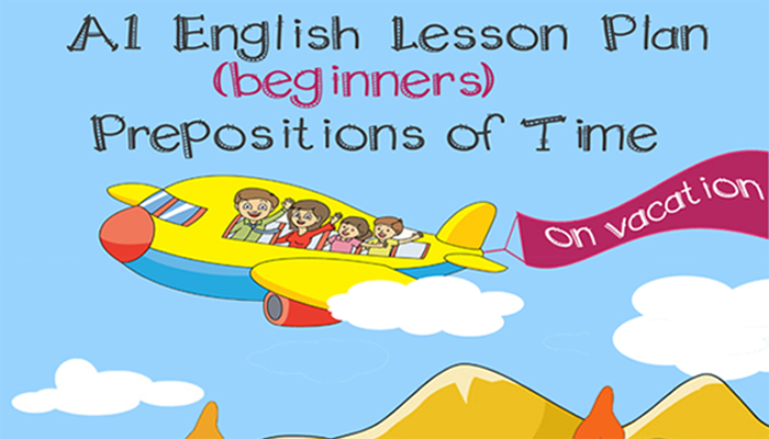 A1 Prepositions Of Time beginner English Lesson - ESL lesson plan A1