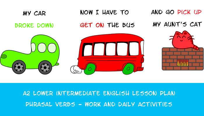esl efl lesson plan for teachers - a2 lower intermediate English Lesson Plan - Phrasal Verbs - Work and daily activities