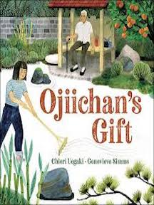Ojiichan's Gift by Chieri Uegaki and Genevieve Simms