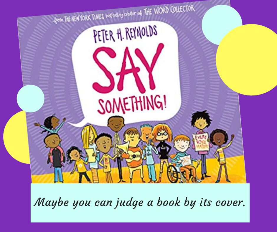 Peter Reynolds' Say Something!