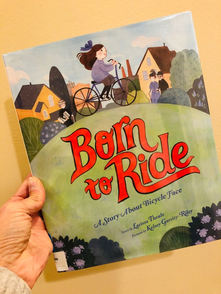 Born to Ride – A Story About Bicycle Face by Larissa Theule