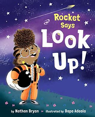 Rocket Says Look Up! by Nathan Bryon, illustrated by Dapo Adeola