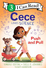 CeCe Loves Science: Push and Pull by Kimberly Derting & Shelli R. Johannes