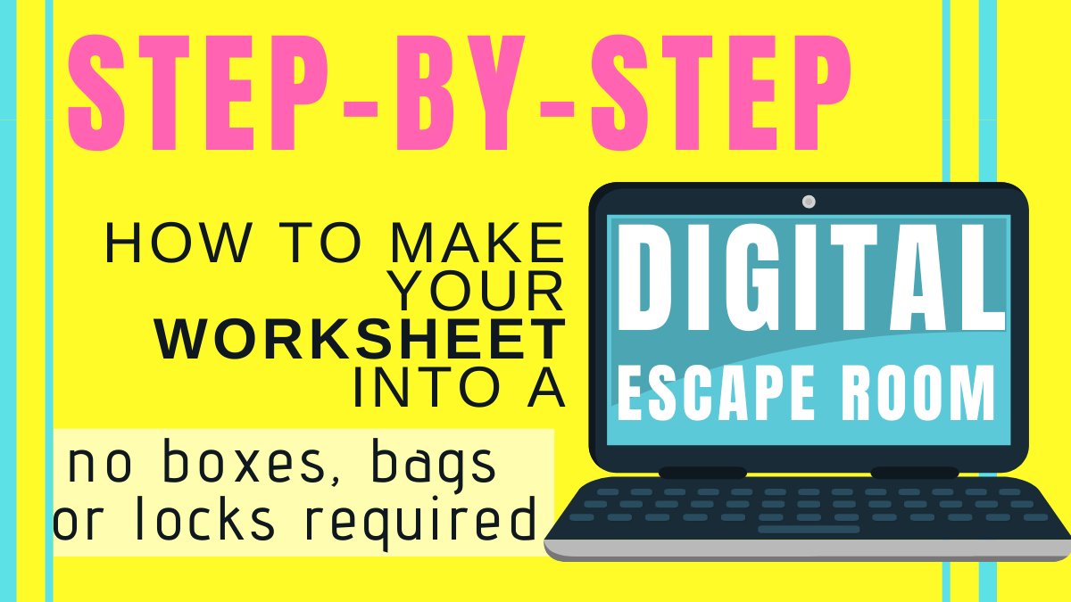 Make Any Worksheet Into An Escape Room In The Classroom