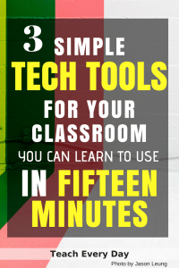 Three simple Tech Tools for the classroom