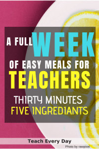 Easy Meals for Teachers - Just a ingredients and 15 minutes!