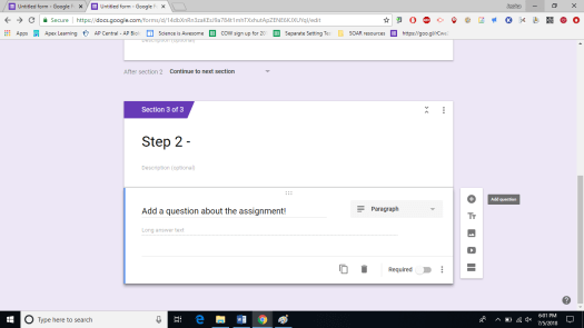 Add another section and write Step 2 of your instructions. You can add questions too!