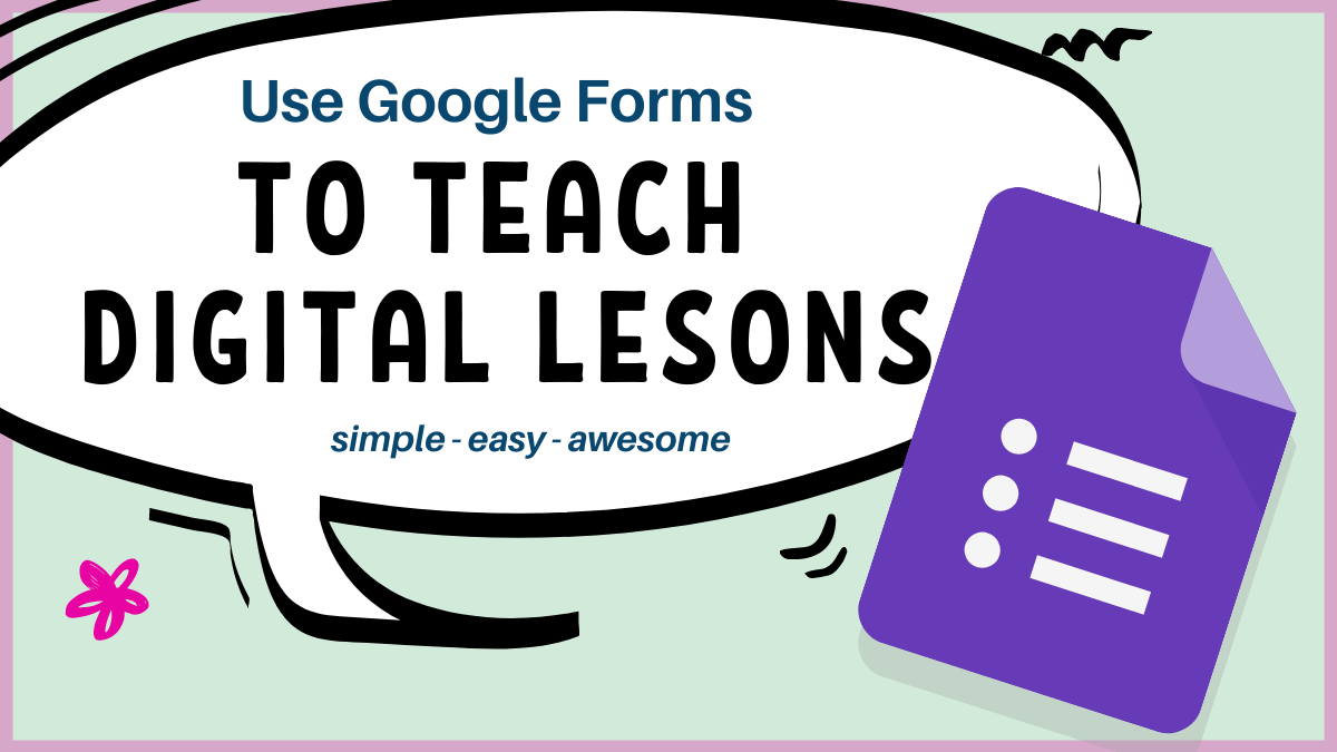 Teach Digital Lessons using Google Forms