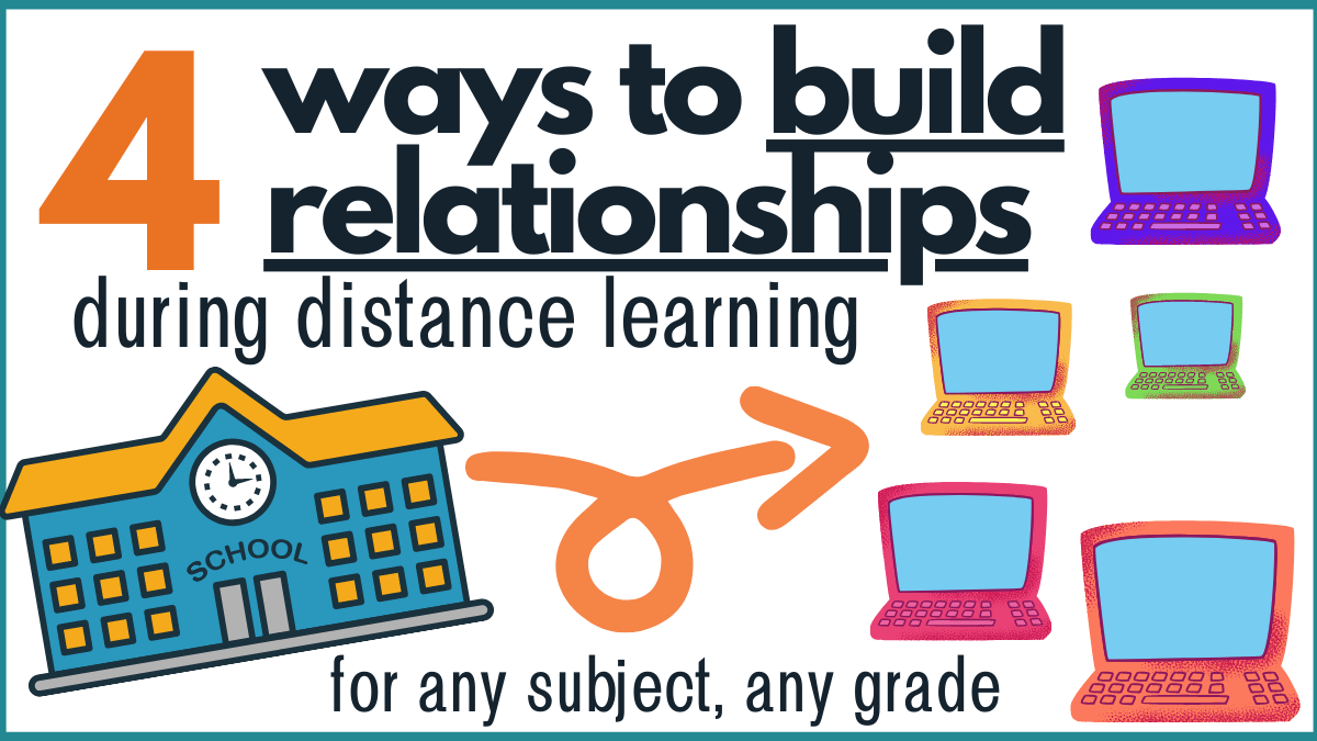 Four ways to build relationships during distance learning