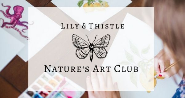 Lily & Thistle Nature's Art Club - Homeschooling Resources for Art