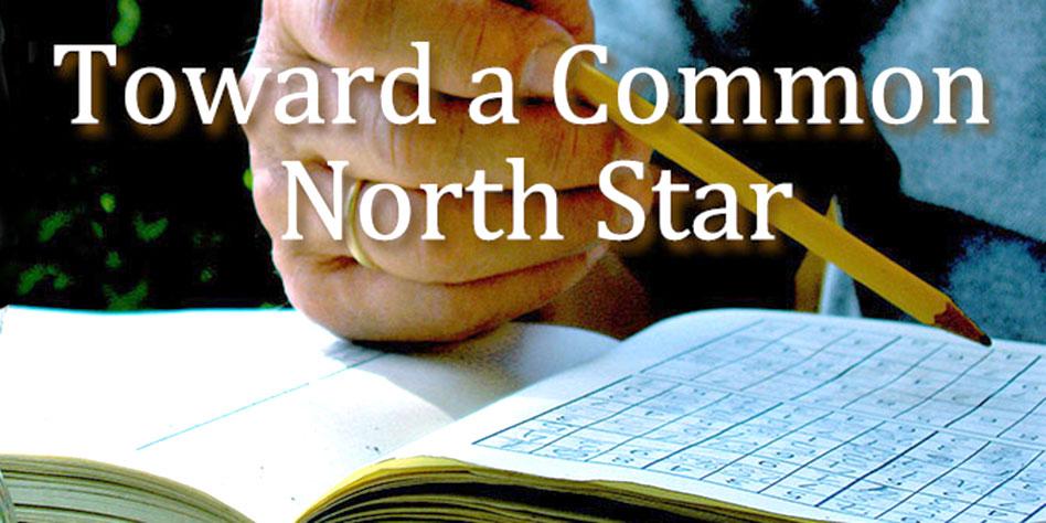 Toward a Common North Star