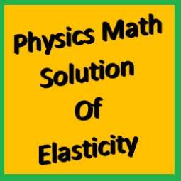 Physics Math Solution Of Elasticity