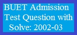 BUET Admission Test Question with Solve 2002-03