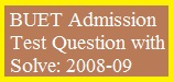 BUET Admission Test Question with Solve: 2008-09