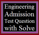Engineering Admission Test Question with Solve