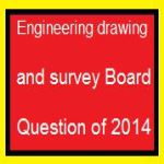 Engineering drawing and survey Board Question of 2014