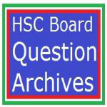 HSC Board Question Archives
