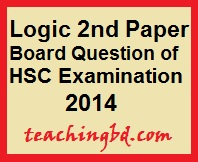 Logic 2nd Paper Board Question of HSC Examination 2014