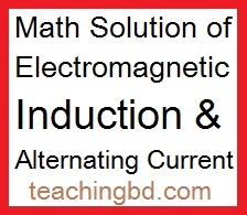 Math Solution of Electromagnetic Induction & Alternating Current