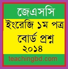 JSC English 1st Paper Board Question of Year 2014