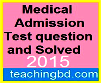 Medical Admission Test question and Solved 2015 16